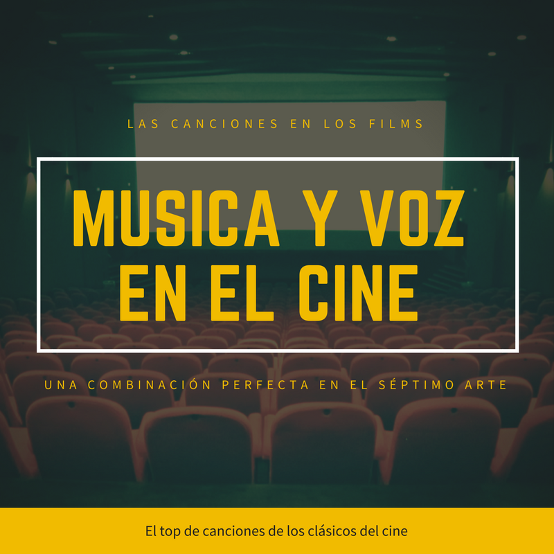 El top de canciones del cine más oídas: La voz también es protagonista